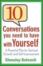 10 Conversations You Need to Have with Yourself ebook by Shmuley Boteach