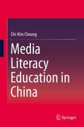 Media Literacy Education in China ebook by Chi-Kim Cheung