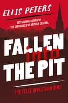 Fallen into the Pit ebook by Ellis Peters
