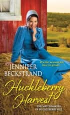 Huckleberry Harvest 電子書 by Jennifer Beckstrand