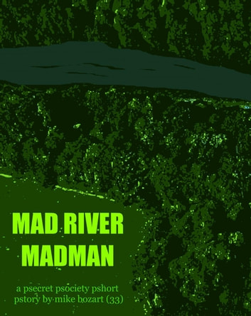 Mad River Madman ebook by Mike Bozart