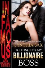 Fighting For My Billionaire Boss ebook by Cynthia Sax