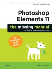 Photoshop Elements 11: The Missing Manual ebook by Barbara Brundage