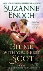 Hit Me With Your Best Scot ebook by Suzanne Enoch