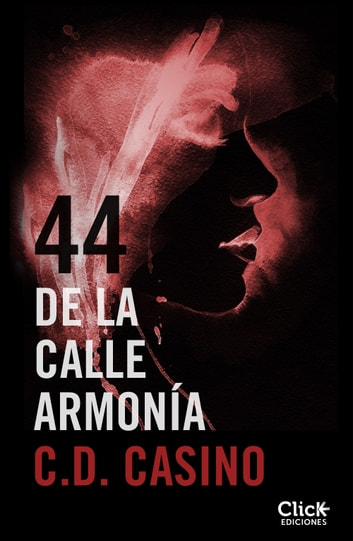 44 de la calle Armonía ebook by C.D. Casino
