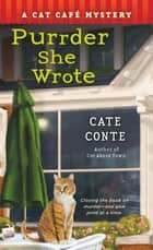 Purrder She Wrote - A Cat Cafe Mystery ebook by Cate Conte