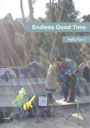 Endless Good Time 電子書籍 by Hello Ken1