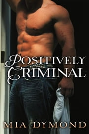 Positively Criminal (Primrose, Minnesota Book 2) ebook by Mia Dymond