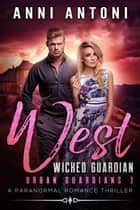 West Wicked Guardian - Urban Guardians, #3 ebook by Anni Antoni
