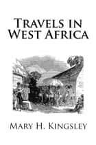 Travels in West Africa ebook by Mary H. Kingsley