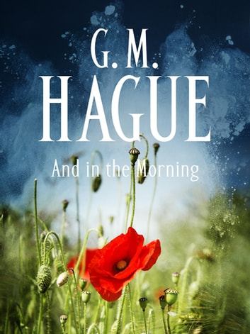 And in the Morning ebook by GM Hague
