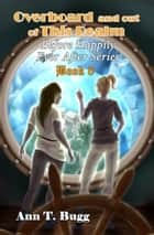 Overboard and Out of this Realm ebook by Ann T Bugg