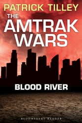 The Amtrak Wars: Blood River - The Talisman Prophecies 4 ebook by Patrick Tilley