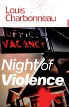Night of Violence ebook by Louis Charbonneau