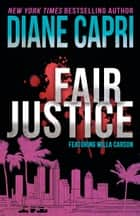Fair Justice: A Judge Willa Carson Mystery ebook by Diane Capri