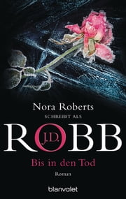 Bis in den Tod - Roman ebook by J.D. Robb