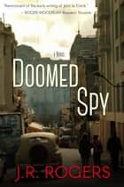 Doomed Spy ebook by JR Rogers