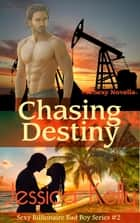 Chasing Destiny ebook by Jessica Kelly
