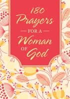 180 Prayers for a Woman of God eBook by Compiled by Barbour Staff