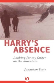 Harry's Absence - Looking for My Father on the Mountain ebook by Jonathan Scott