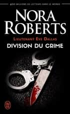Lieutenant Eve Dallas (Tome 18) - Division du crime eBook by Nora Roberts, Sophie Dalle