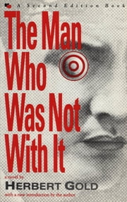 The Man Who Was Not With It ebook by Herbert Gold