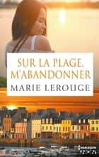 Sur la plage m'abandonner ebook by Marie Lerouge