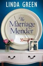 The Marriage Mender - The #1 Bestselling Author ebook by Linda Green