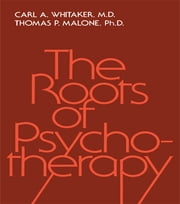 Roots Of Psychotherapy ebook by Carl A. Whitaker,Thomas P. Malone
