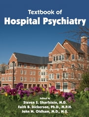 Textbook of Hospital Psychiatry ebook by Steven S. Sharfstein