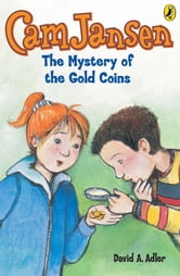 Cam Jansen: The Mystery of the Gold Coins #5 ebook by David A. Adler