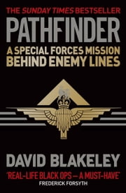 Pathfinder - A Special Forces Mission Behind Enemy Lines ebook by David Blakeley