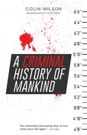 A Criminal History of Mankind ebook by Colin Wilson