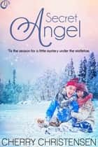Secret Angel ebook by Cherry Christensen