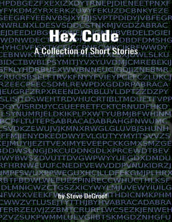Hex Code: A Collection of Short Stories ebook by Steve DeGroof
