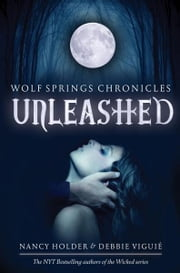 Unleashed ebook by Nancy Holder, Debbie Viguie