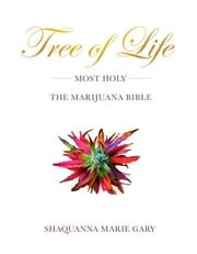 THE TREE OF LIFE - MOST HOLY ebook by SHAQUANNA MARIE GARY