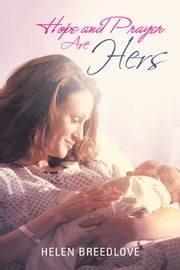 Hope and Prayer Are Hers ebook by Helen Breedlove