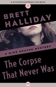 The Corpse That Never Was ebook by Brett Halliday