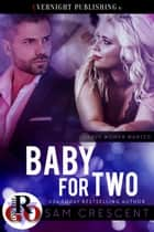 Baby for Two ebook by Sam Crescent