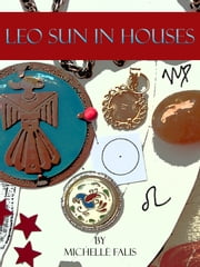 Leo Sun in Houses ebook by Michelle Falis