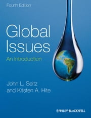 Global Issues - An Introduction ebook by John L. Seitz,Kristen A. Hite