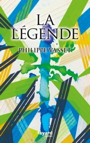 La légende ebook by Philippe Vasset