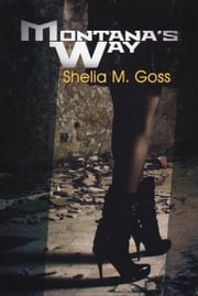 Montana's Way ebook by Shelia M. Goss