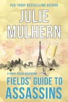 Fields' Guide to Assassins ebook by Julie Mulhern