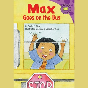 Max Goes on the Bus audiobook by Adria Klein