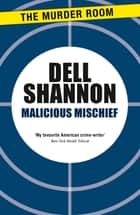 Malicious Mischief ebook by Dell Shannon