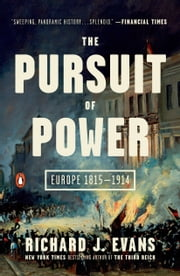 The Pursuit of Power - Europe 1815-1914 ebook by Richard J. Evans