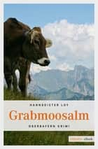 Grabmoosalm ebook by Hannsdieter Loy