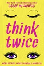 Think Twice ebook by Sarah Mlynowski
